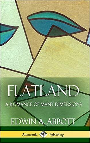 Flatland: A Romance of Many Dimensions Full Book (Also Illustrated) - by Edwin Abbott Abbott