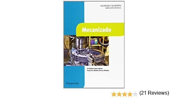 Mecanizado: Amazon.es: OROZCO ROLDÁN, FRANCISCO RAMÓN, LÓPEZ GÁLVEZ, CRISTOBAL: Libros