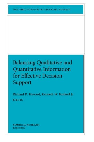 Effective Decision Support - Balancing Qualititative and Quantitative Information for Effective Decision Support: New Directions for Institutional Research, Number 112