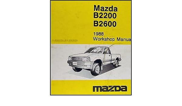1988 mazda pickup truck repair shop manual original b2200 b2600 rh amazon com 1996 Mazda B2600 1988 Mazda B2600 Heater Valve Location