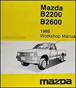 1988 mazda pickup truck repair shop manual original b2200 b2600 rh amazon com 2015 Mazda Pickup 2016 Mazda Pickup