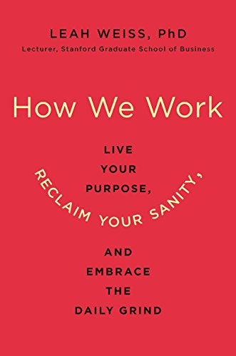 How We Work  Live Your Purpose Reclaim Your Sanity And Embrace The Daily Grind