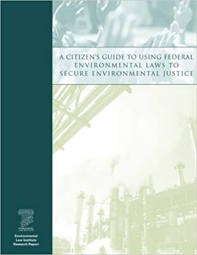 A Citizen's Guide to Using Federal Environmental Laws to