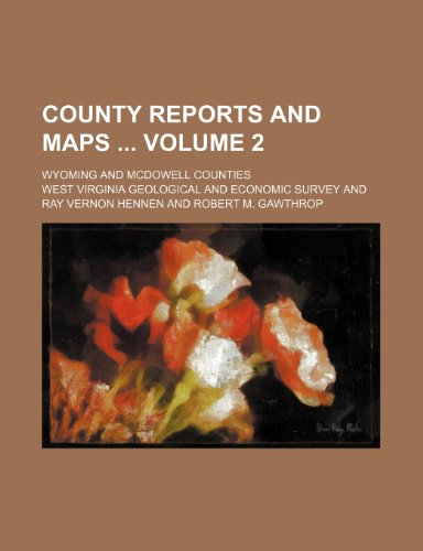 County reports and maps Volume 2 ; Wyoming and McDowell counties
