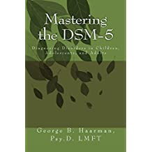 Mastering the DSM-5: Diagnosing Disorders in Children, Adolescents, and Adults