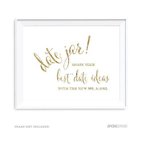 Andaz Press Wedding Party Signs, Gold Glitter Print, 8.5x11-inch, Date Jar Share Your Best Date Idea With the New Mr. & Mrs. Sign, 1-Pack, Not Real Glitter