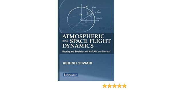 Atmospheric and Space Flight Dynamics: Modeling and
