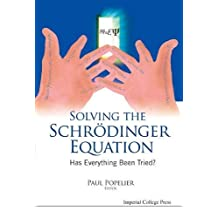 Solving the Schrodinger Equation: Has Everything Been Tried?