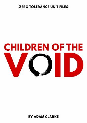 Children of the Void (Zero Tolerance Unit Files Book 1)