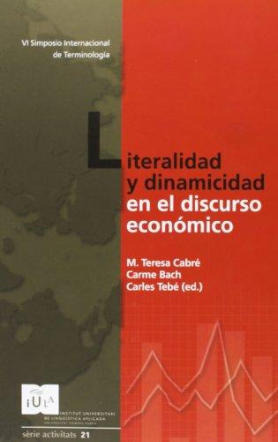 Literalidad y dinamicidad en el discurso económico: VI Actividades de IULATERM de Verano  (9-12 de julio de 2007)