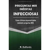 Preguntas MIR inéditas: Infecciosas.: Casos clínicos esquematizados mediante asociaciones MIR.