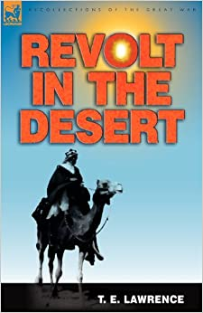 Revolt in the Desert (Recollections of the Great War)