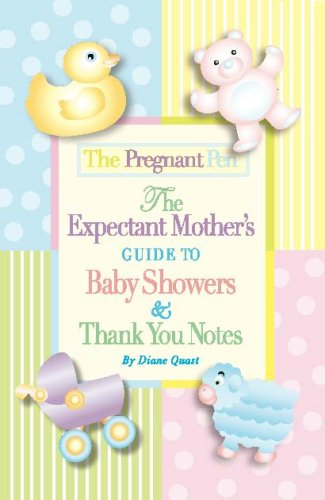 Download The Pregnant Pen: The Expectant Mother's Guide to Baby Showers & Thank You Notes (2nd Ed.) ebook