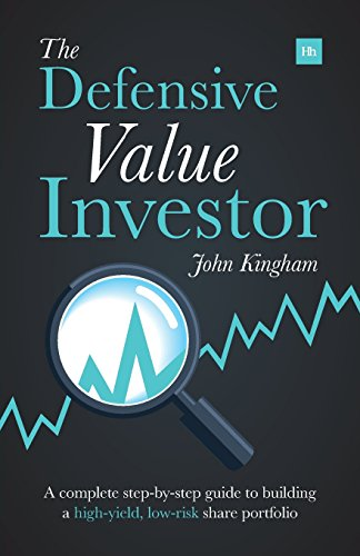 The Defensive Value Investor: A complete step-by-step guide to building a high-yield, low-risk share portfolio by Harriman House Publishing