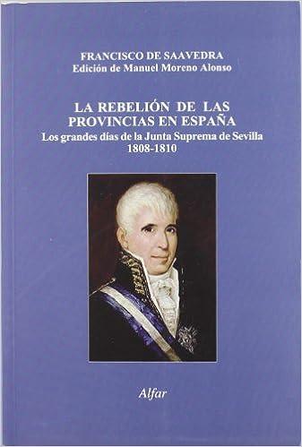 La rebelión de las provincias en España: Los grandes días de la ...