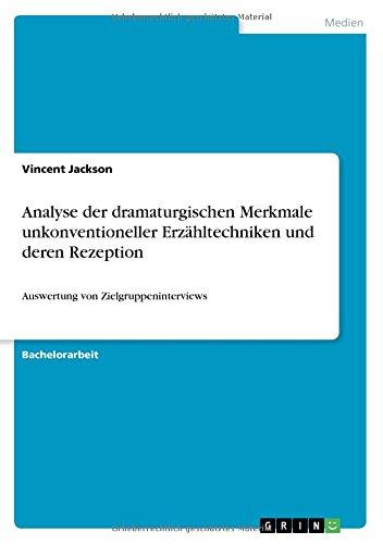 Analyse Der Dramaturgischen Merkmale Unkonventioneller Erzahltechniken Und Deren Rezeption (German Edition) PDF
