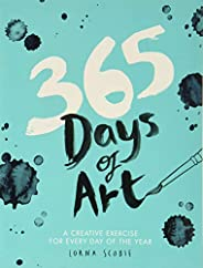 365 Days of Art: A Creative Exercise for Every Day of the Year