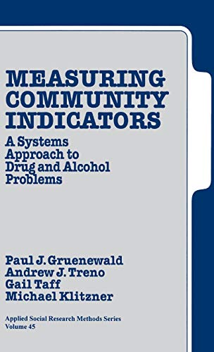 Measuring Community Indicators: A Systems Approach to Drug and Alcohol Problems (Applied Social Research Methods)