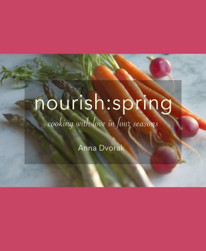 nourish: spring (nourish: cooking with love in four seasons)