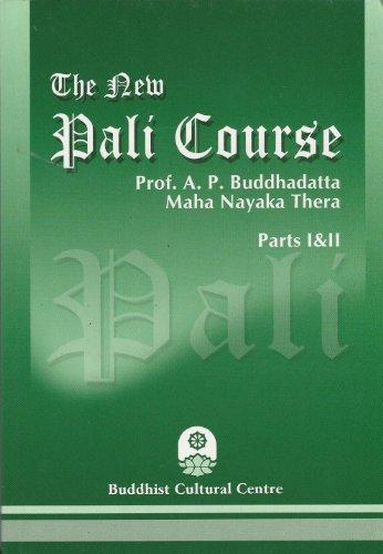 The New Pali Course Parts I & II Professor A.P. Buddhadatta