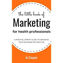 The Little Book of Marketing for Health Professionals