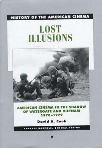 History of the American Cinema: Lost Illusions: American Cinema in the Age of Watergate and Vietnam, 1970-1979 by Brand: Charles Scribners n Sons