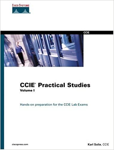 ccie practical studies volume i karl solie 9781587200021 amazon