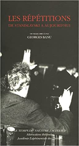 Télécharger le livre complet pdf Les répétitions : De Stanislavski à aujourd'hui PDB