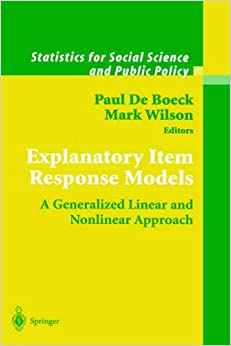 Explanatory Item Response Models: A Generalized Linear and Nonlinear Approach Statistics for Social and Behavioral Sciences