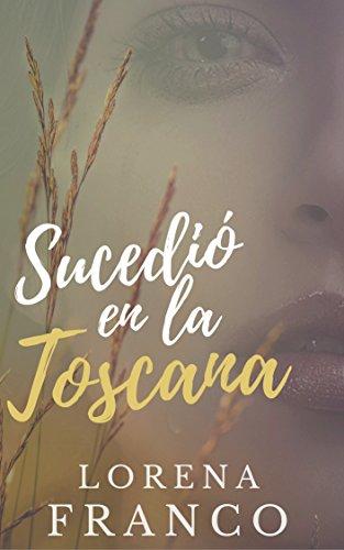 Portada del libro Sucedió en la Toscana de Lorena Franco