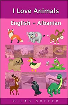 I Love Animals English - Albanian