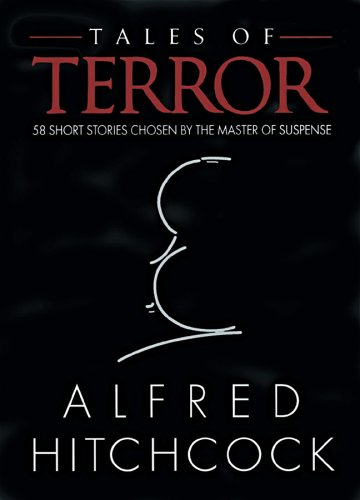 Tales of Terror: 58 Short Stories Chosen by the Master of Suspense (Reader Hitchcock)