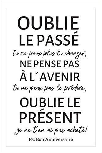 Bon Anniversaire Carnet De Notes Humoristique Avec Message Pour Souhaiter Joyeux Anniversaire A Un Etre Cher French Edition Publishing Matthew Vannier 9781085961448 Amazon Com Books