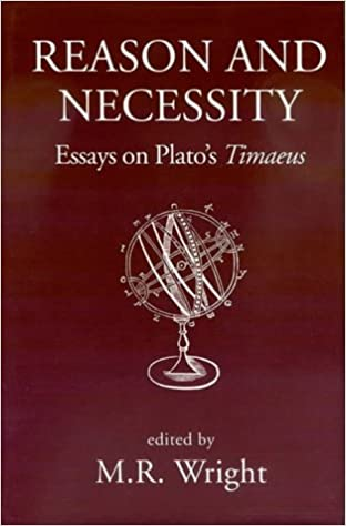 reason and necessity essays on plato s timaeus by m r reason and necessity essays on plato s timaeus by m r wright pdf