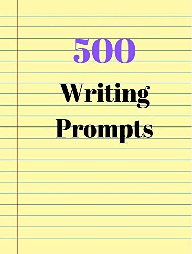 500 Writing Prompts: A Self-Exploration & Self-Help Journal ()