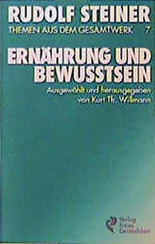 (Steiner, Rudolf): Rudolf Steiner Themen aus dem Gesamtwerk (Themen TB.), Nr.7, Ernährung und Bewußtsein (Rudolf-Steiner-Themen-Taschenbücher)