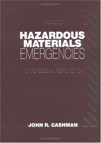 Hazardous Materials Emergencies: The Professional Response Team by CRC Press