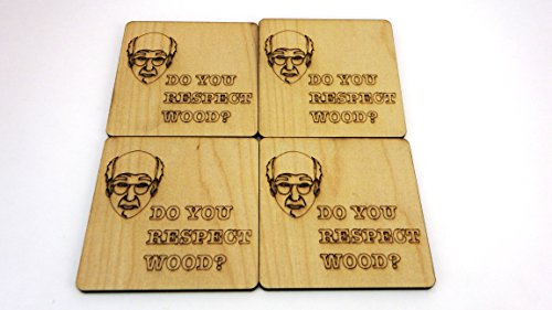 Set of 4 Wooden ''Do You Respect Wood?'' Larry David Coasters by Wooden Shoe Designs (Image #1)