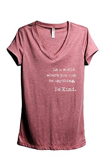 in A World Where You Can Be Anything Be Kind Women's Fashion Relaxed V-Neck T-Shirt Tee Heather Rouge -