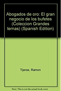 Abogados de oro: El gran negocio de los bufetes (Colección Grandes temas) (