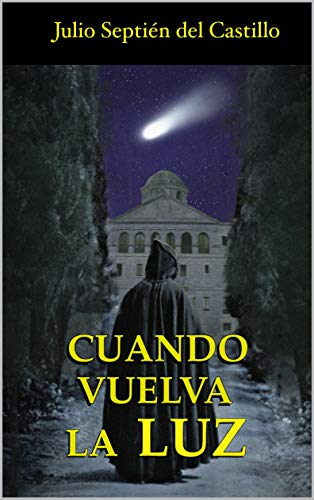 Cuando vuelva la Luz por Septién del Castillo, Julio