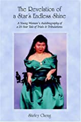 The Revelation of a Star's Endless Shine: A Young Woman's Autobiography of a 20-Year Tale of Trials & Tribulations Paperback