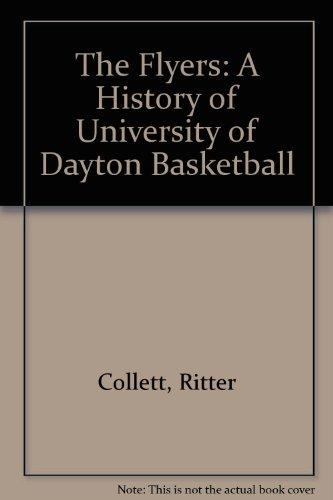 The Flyers: A History of University of Dayton Basketball