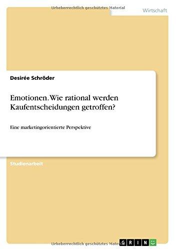Read Online Emotionen. Wie Rational Werden Kaufentscheidungen Getroffen? (German Edition) pdf epub