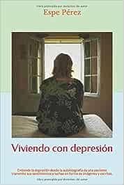 Viviendo con depresión: Entiende la depresión desde la