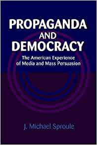 propaganda and democracy Propaganda thrives on emotion it shuts down thought, analysis, and discussion  a democracy cannot survive when propaganda goes unchecked and.
