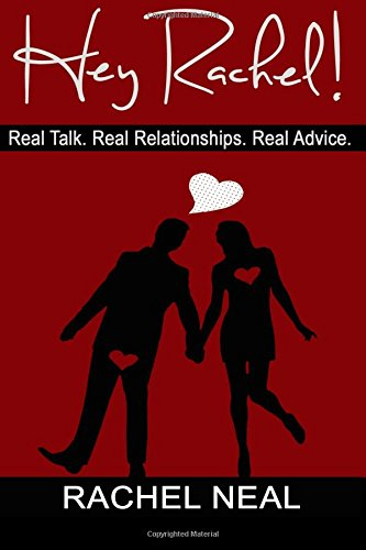 Read Online Hey Rachel! Real Talk. Real Relationships. Real Advice. pdf epub