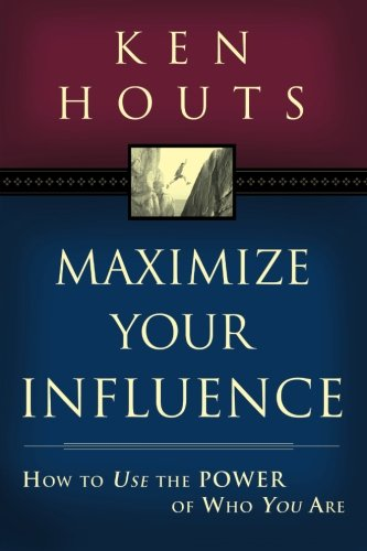 Maximize Your Influence: How to Use the Power of Who You Are PDF