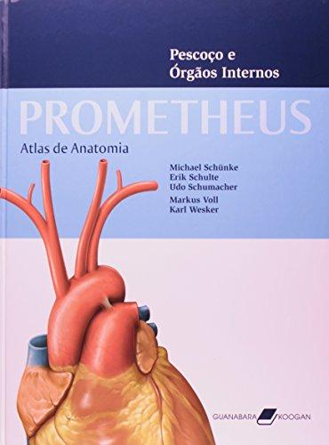 Prometheus. Atlas De Anatomia. Pescoço E Órgãos Internos
