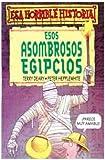 Esos Asombosos Egipcios, Terry Deary, 8427220324